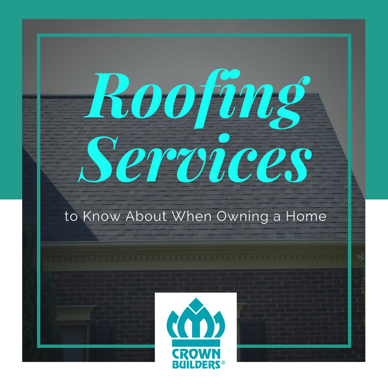 Roofing Services to Know About When Owning a Home